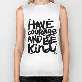 Have Courage & Be kind Biker Tank