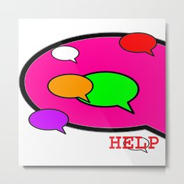Word Bubble HELP jGibney The MUSEUM Society6 Gifts Metal Print