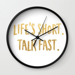 Life's Short. Talk Fast. T-Shirt Wall Clock