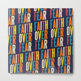 FAITH OVER FEAR Metal Print
