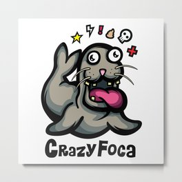 Crazy Foca Metal Print