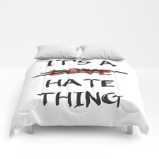 Its A Love Hate Thing Comforters