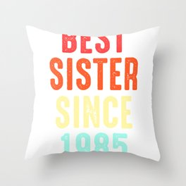 Sister Gift Best Since 1985 Sibling Sis Present Throw Pillow
