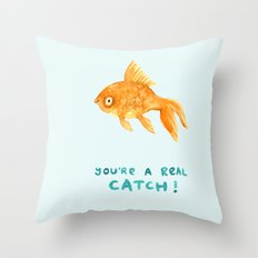 You're A Real Catch! Throw Pillow