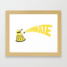 Exterminate Framed Art Print