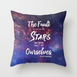 The Fault is not in our Stars, Dear Brutus Throw Pillow
