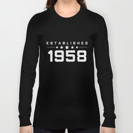 1958 Tshirt Birthday Designed Built Since Long Sleeve T-shirt