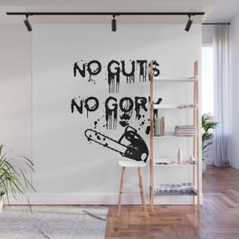 No Guts, Not Gory! Wall Mural