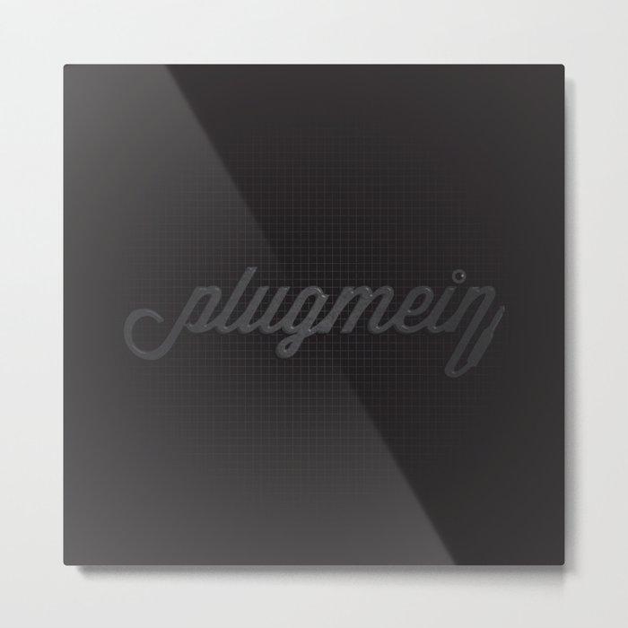 Plug Me In Metal Print