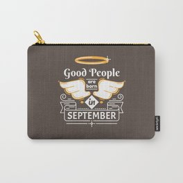 Good People are Born in September Carry-All Pouch