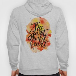 Free Spirit, Wild Heart Life Quote Hoody
