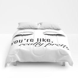 You're Like Really Pretty Comforters