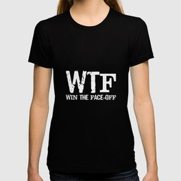 WTF Win the Face Off Hockey Sports Intense T-Shirt T-shirt