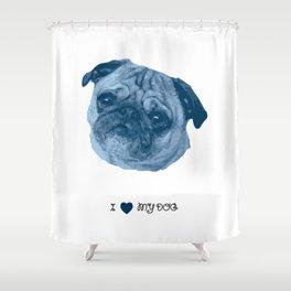 I love my dog - Pug, blue Shower Curtain