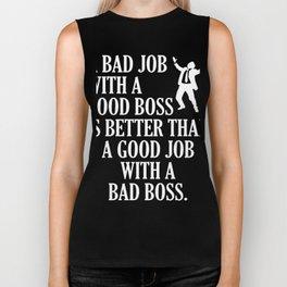A Bad Job With A Good Boss Is Better Biker Tank