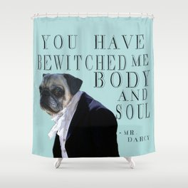 Bewitched Mr. Darcy the Pug Shower Curtain