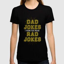 Dad Jokes? Rad Jokes T-shirt
