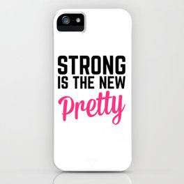 Strong Is the New Pretty Gym Quote iPhone Case