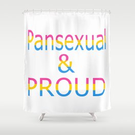 Pansexual and Proud (white bg) Shower Curtain
