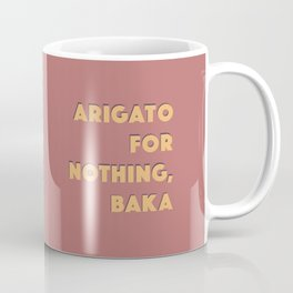 ARIGATO 4 NOTHING Coffee Mug