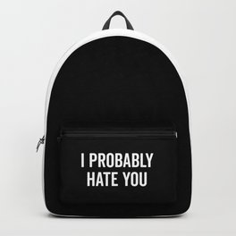 Hate You Funny Quote Backpack