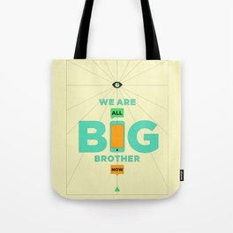 WE ARE ALL BIG BROTHER NOW Tote Bag