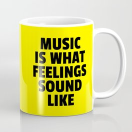 Music Feelings Sound Like Quote Coffee Mug