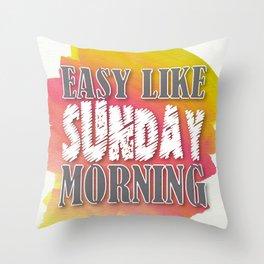 Easy like Sunday morning Throw Pillow
