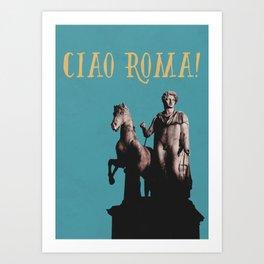 Ciao Roma! Art Print