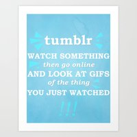 tumblr Art Prints featuring TUMBLR!!! by Michelle Dadoun