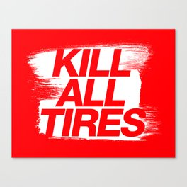 Kill All Tires v1 HQvector Canvas Print
