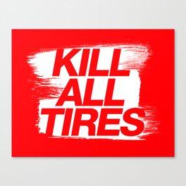 Kill All Tires v1 HQvector Canvas Print