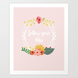 Follow your Bliss Art Print