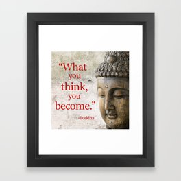 What You Think, You Become Framed Art Print