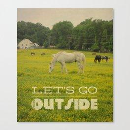 Let's Go Outside Canvas Print