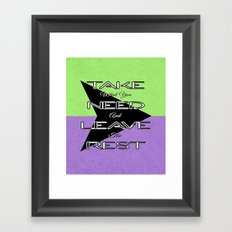 Take What You Need Framed Art Print
