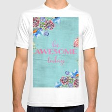 Be awesome today - Roses Flowers and Typography MEDIUM White Mens Fitted Tee