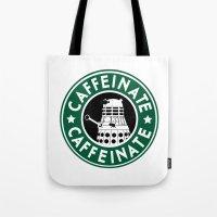 dalek Tote Bags featuring Dalek Caffeinate by ThePhantomMoon