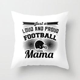 Womens Loud Proud Football Mom Team Spirit Kids Sports Throw Pillow