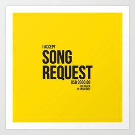 I accept Song requests Art Print