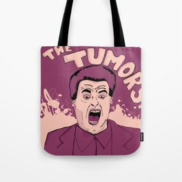 It Might Be a Tumor Tote Bag