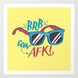 brb/afk Art Print