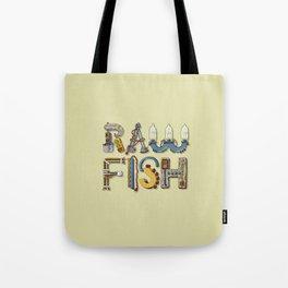 MACHINE LETTERS - RAW FISH Tote Bag
