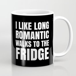 I LIKE LONG ROMANTIC WALKS TO THE FRIDGE (Black & White) Coffee Mug