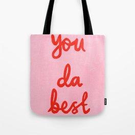 You da best Tote Bag