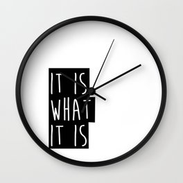 It is what it is print, printable print, quote poster, wall art decor quote, it is what it is quote Wall Clock