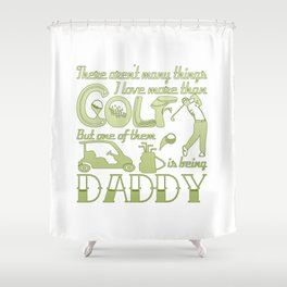 Golf Daddy Shower Curtain