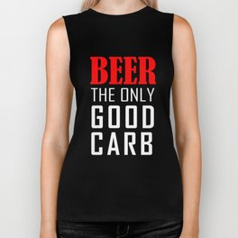 Beer The Only Good Carb T-shirt Biker Tank
