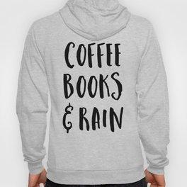 Coffee, Books & Rain Quote Hoody
