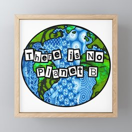 There is no planet b Framed Mini Art Print
